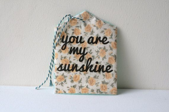 You Are My Sunshine Fabric Tag - Handmade Decorative Fabric Tags -  Lovely Yellow Rose Fabric OH SQUIRREL ETSY