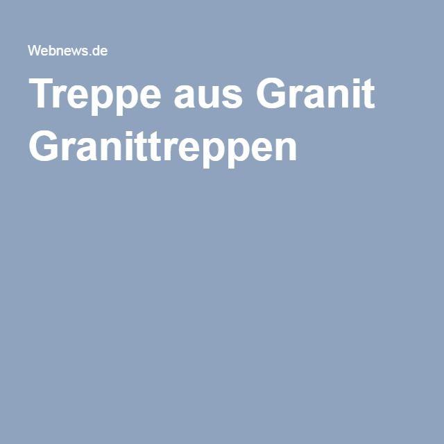 Treppe aus Granit Granittreppen