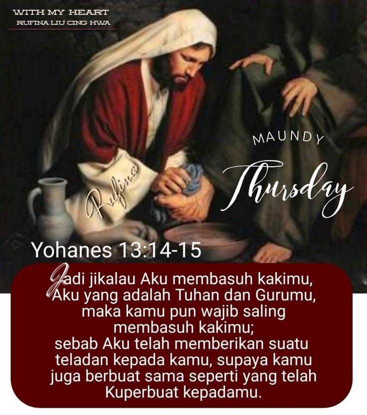 ✿*´¨)*With My Heart  ¸.•*¸.• ✿´¨).• ✿¨) (¸.•´*(¸.•´*(.✿ SELAMAT  HARI KAMIS  PUTIH .... TYM ~  Yohanes 13:14-15 (TB)  Jadi jikalau Aku membasuh kakimu, Aku yang adalah Tuhan dan Gurumu, maka kamu pun wajib saling membasuh kakimu; sebab Aku telah memberikan suatu teladan kepada kamu, supaya kamu juga berbuat sama seperti yang telah Kuperbuat kepadamu.
