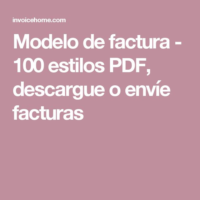 Modelo de factura - 100 estilos PDF, descargue o envíe facturas