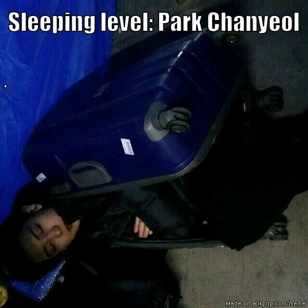 Some days, I feel like I have Chanyeol's sleep level. If I pull off an all-nighter, I'll sleep anywhere the next day.