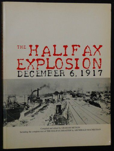 The Halifax Explosion, Decembeer 6, 1917.