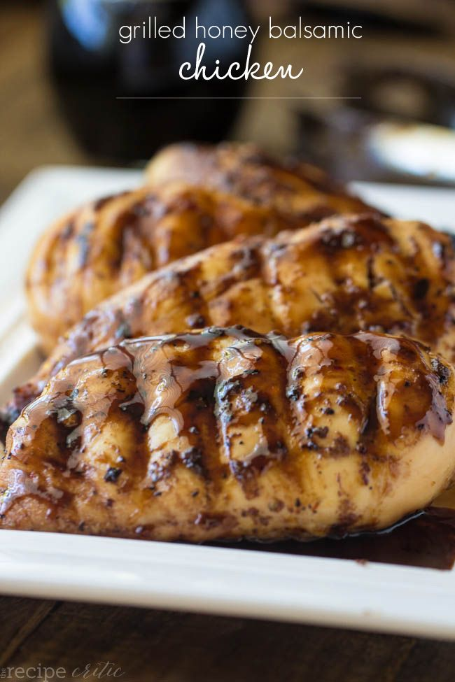 Grilled Honey Balsamic Chicken   A simple recipe to make your chicken extra tasty.