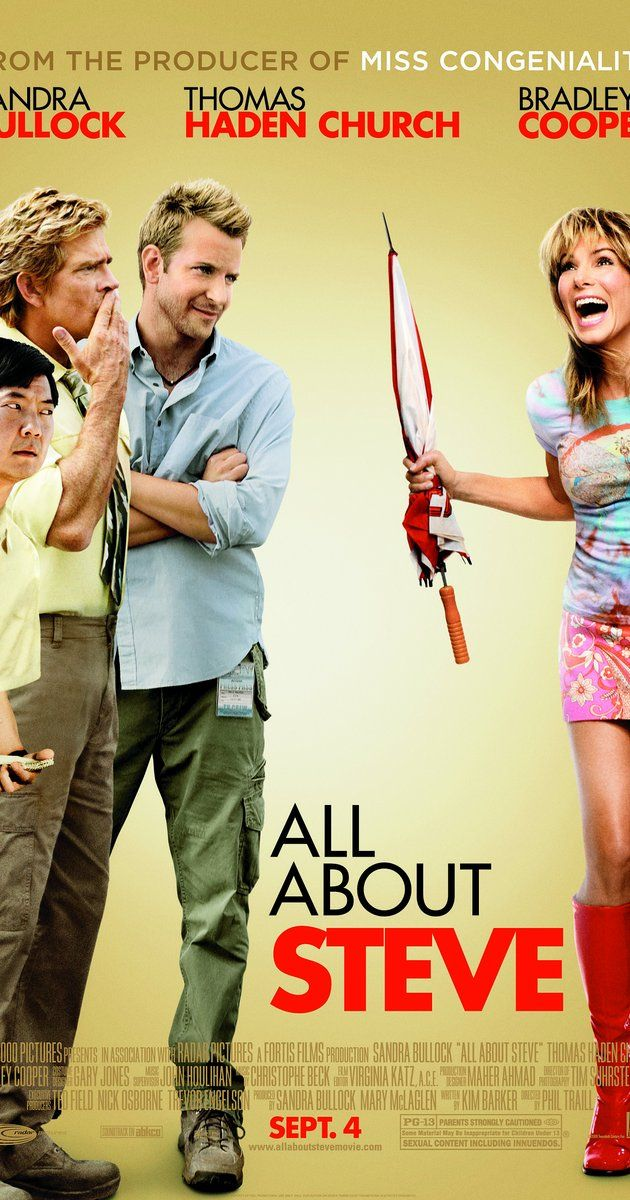 All About Steve - Directed by Phil Traill.  With Sandra Bullock, Bradley Cooper, Thomas Haden Church, Ken Jeong. Convinced that a CCN cameraman is her true love, an eccentric crossword puzzler trails him as he travels all over the country, hoping to convince him that they belong together.
