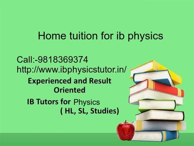 We have tutors for every subject of IB and IGCSE as IB Physics Tutor. We Offer Talented, Best, skilled, experienced, Specialized IB Maths Tutors Tuitions Teachers /IGCSE Core Maths Tutors Studies For IB physics In Gurgaon