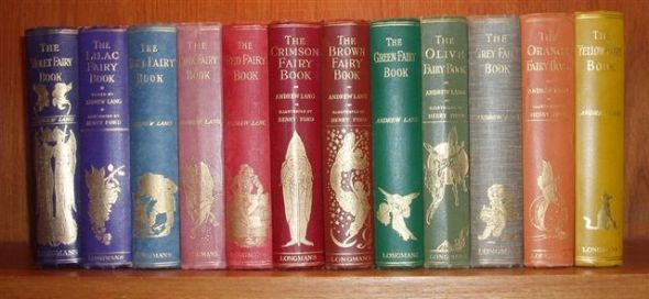 All 12 of Andrew Lang's Fairy Books  The Blue Fairy Book (1889) was the first in this series.   Others that followed include...  Red (1890),  Green (1892),  Yellow (1894),  Pink (1897),  Grey (1900),  Violet (1901)  Crimson (1903),  Brown (1904),  Orange (1906),  Olive (1907),  Lilac (1910).