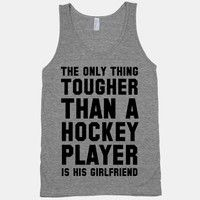The only thing tougher than a hockey player is his girlfriend! Hockey girlfriends represent with thi