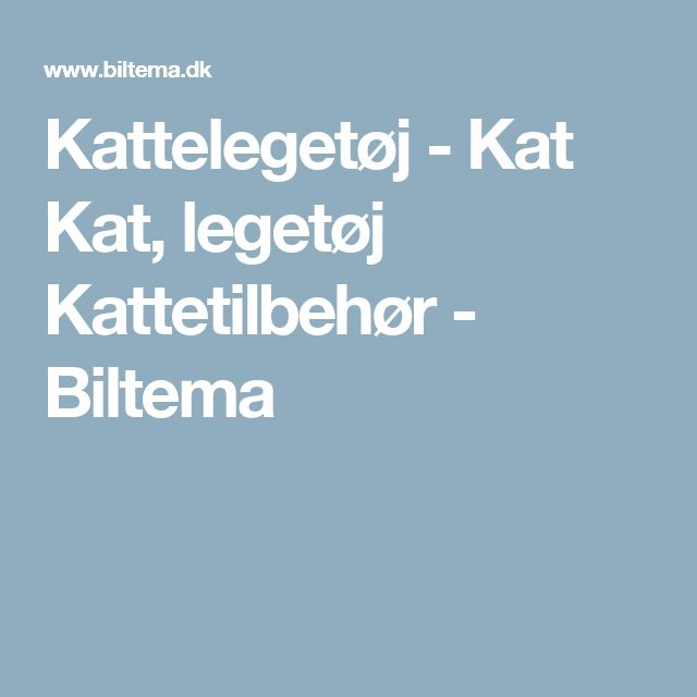 Kattelegetøj - Kat Kat, legetøj Kattetilbehør - Biltema