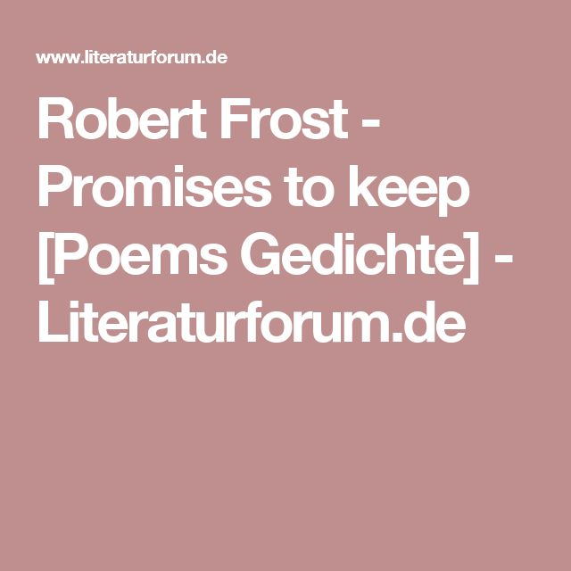 Robert Frost - Promises to keep [Poems Gedichte] - Literaturforum.de
