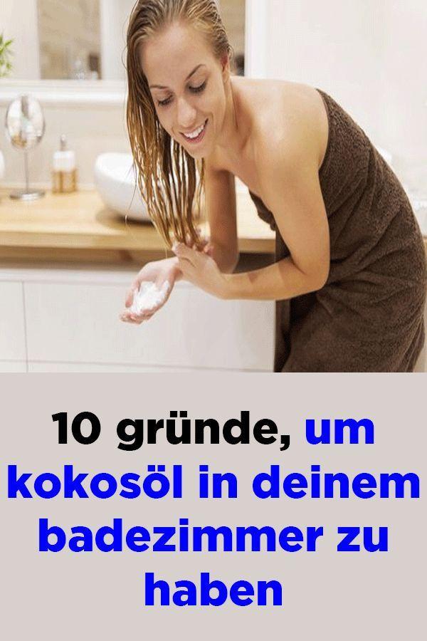 10 Gründe, um Kokosöl in deinem Badezimmer zu haben