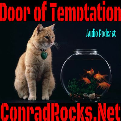"""Door of Temptation   Listen to """"Door of Temptation"""" on Spreaker.  I talk about beating depression in this podcast but really this template can be used for most forms of temptation. Template can be used for any temptation; Depression Background; Dont look back turnaround;http://bit.ly/ConradRocksDepression ; Passover lamb became part of the family; Jacobs unhealthy grief Gen 37:35; Matt 10:37 Jesus first; 2 Cor 10:4 weapons of our warfare; Gen 4:7 sin lies at the door; 1 Peter 5:8 devil needs permission; 1 Peter 5:9 RESIST the devil; Matt 12:43 demons return to the house; Luke 4:13 opportune time of temptation; The Spirit wields the Sword Eph 6:17; Ps 119:11 hiding the Word in our heart; Luke 6:45 out of our heart; The Word of our Test; Mark 11:22 Have faith in God and speak; Speak the Word ;  depression podcast"""