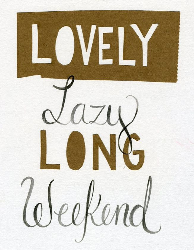 "Happy Columbus Day!  Have a ""lovely lazy long weekend"" :)"
