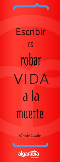 Frase-cita de Alfredo Conde, cortesía de @Revista Online Algarabía.