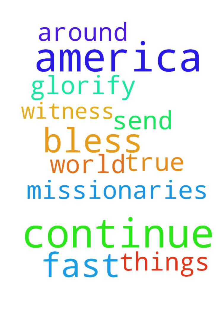 God bless America.  Please continue to fast and pray - God bless America. Please continue to fast and pray for America to be true witness for Jesus. Continue to send missionaries around the world and glorify God above all things.  Posted at: https://prayerrequest.com/t/L0O #pray #prayer #request #prayerrequest