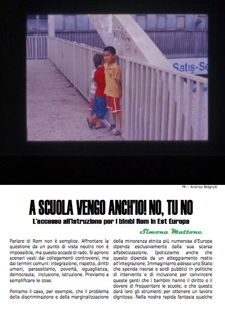 Sapevate quanto è difficile per i Rom mandare a scuola i propri figli? Il rapporto di Simona Mattone per Most fa il quadro della situazione nel Centro Est Europa confrontandola con i dati UE http://www.eastjournal.net/ecco-a-voi-most-la-vostra-rivista-sulleuropa-centro-orientale/25797