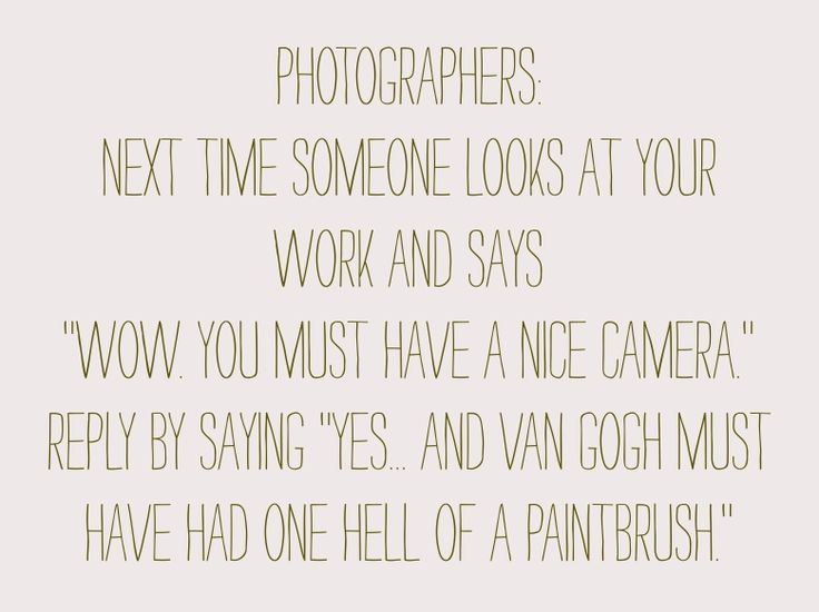 Best  Photographer Quotes Ideas On   Photography