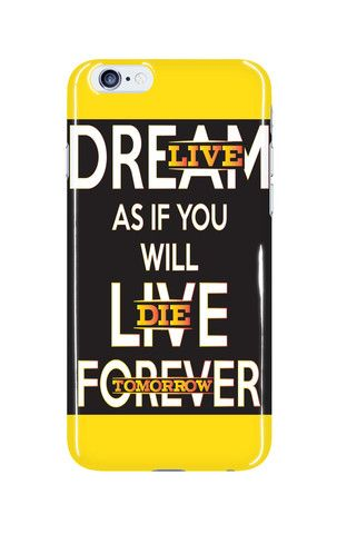 Mobile Case - iPhone - Samsung - Tablet - Dream as if you will live Forever - Live as if you will die tomorrow