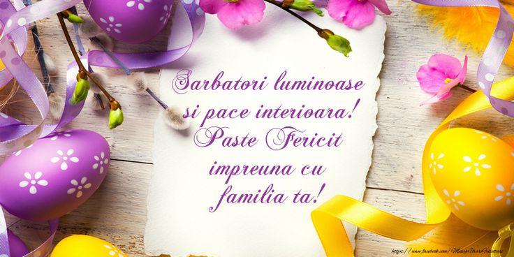 Sarbatori luminoase si pace interioara! Paste Fericit impreuna cu familia ta!