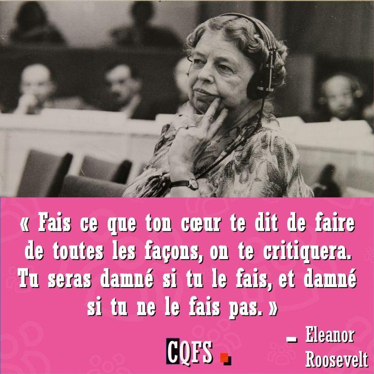 Eleanor Roosevelt : « Fais ce que ton cœur te dit de faire de toutes les façons, on te critiquera...   Inform'Action