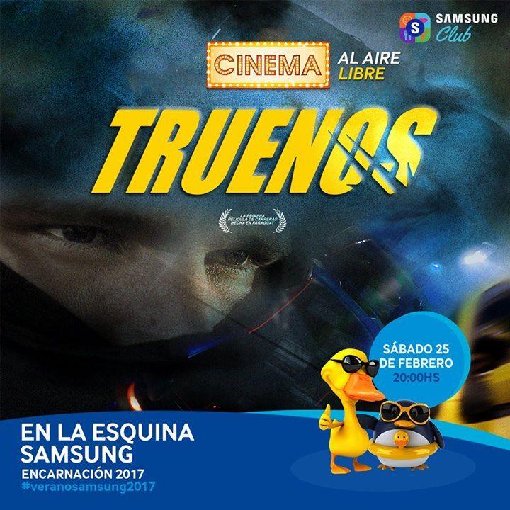 ¡Este sábado 25 de Febrero a las 20:00hs disfrutá de la película nacional Truenos en el #Cinema al aire libre de la Esquina Samsung! #VeranoSamsung2017