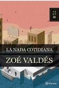 LA NADA COTIDIANA - ZOE VALDES, comprar el libro en casadellibro.com