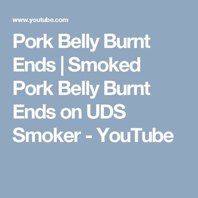 Pork Belly Burnt Ends | Smoked Pork Belly Burnt Ends on UDS Smoker - YouTube