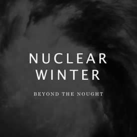 Nuclear Winter - Beyond The Nought (2017)