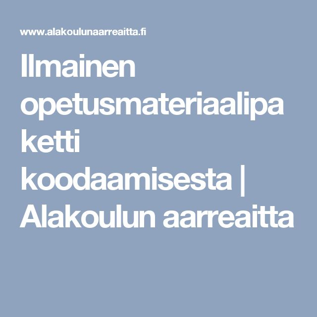 Ilmainen opetusmateriaalipaketti koodaamisesta | Alakoulun aarreaitta