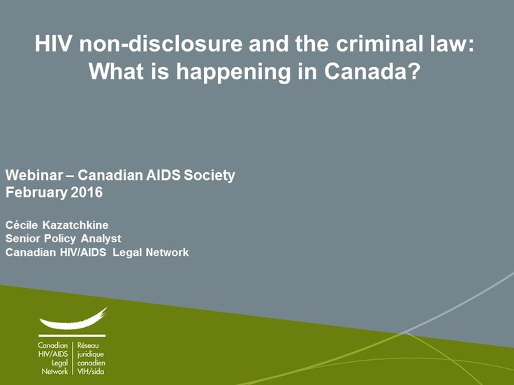 Everything you need to know on HIV Criminalization In partnership with the Canadian HIV/AIDS Legal