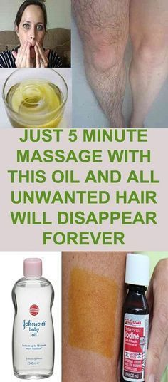 Just 5 Minute Massage With This Oil And All Unwanted Hair Will Disappear Forever!