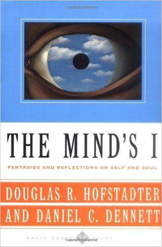 Amazon.com: The Mind's I: Fantasies And Reflections On Self & Soul (9780465030910): Douglas R. Hofstadter, Daniel C. Dennett: Books