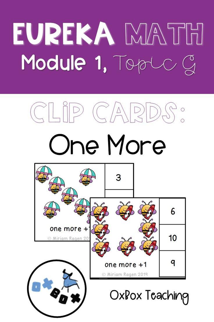 One More Clip Cards Eureka Math Module 1 Topic G Center