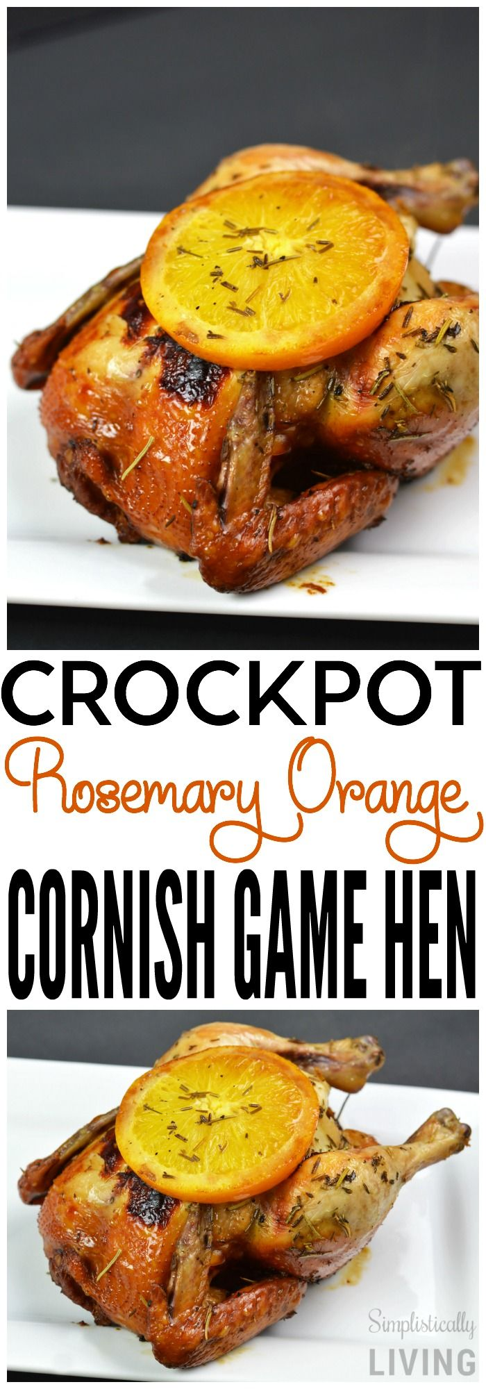 Crockpot Rosemary Orange Cornish Game Hen Chicken Simplistically Living