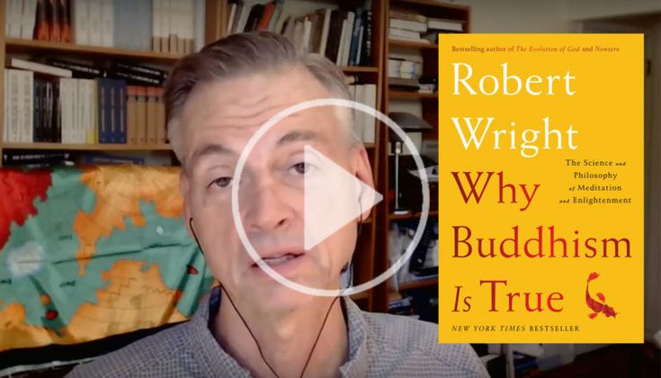 "Lion's Roar's editor-in-chief, Melvin McLeod, talks with evolutionary psychologist and author of ""Why Buddhism is True,"" Robert Wright."