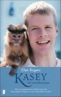 Ellen Rogers / Kasey, het wonderaapje : het waargebeurde verhaal van een bijzondere jongen en zijn bijzondere vriend  Een jongeman die door een auto-ongeluk invalide raakte, kan een zo normaal mogelijk leven leiden dankzij de hulp van een kapucijnaapje.