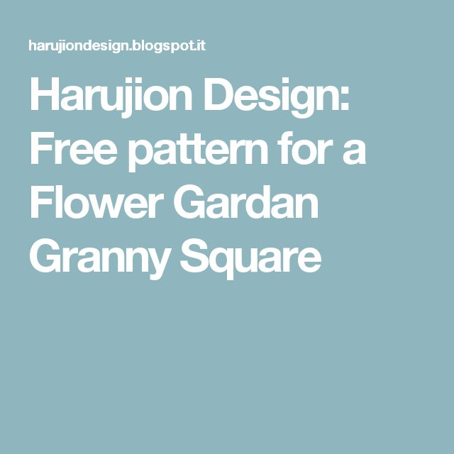 Harujion Design: Free pattern for a Flower Gardan Granny Square