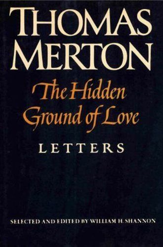 The Hidden Ground of Love: Letters by Thomas Merton, http://www.amazon.com.au/dp/B004N624N8/ref=cm_sw_r_pi_dp_oueOwb14GWAD5
