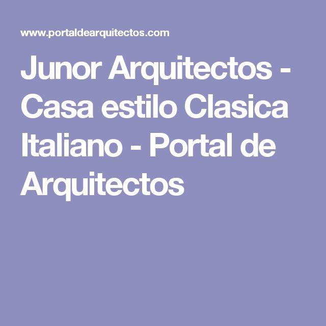 Junor Arquitectos - Casa estilo Clasica Italiano - Portal de Arquitectos