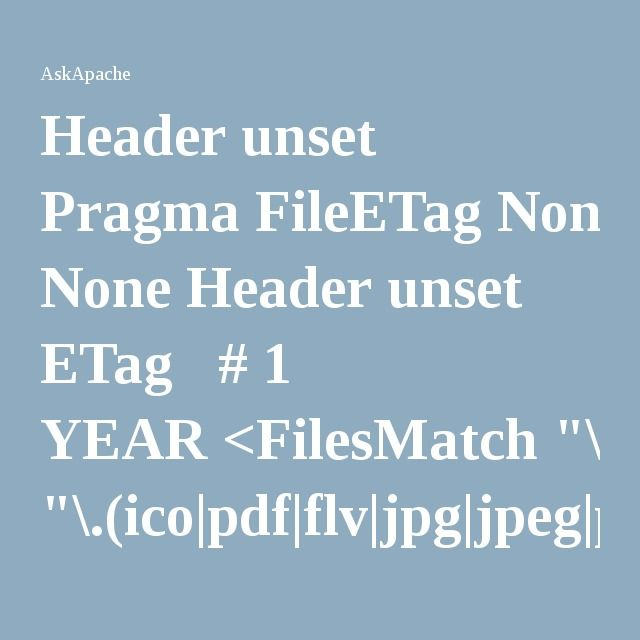 "Header unset Pragma FileETag None Header unset ETag   # 1 YEAR <FilesMatch ""\.(icopdf|flv|jpg|jpeg|png|gif|swf|mp3|mp4)$""> Header set Cache-Control ""public"" Header set Expires ""Thu, 15 Apr 2010 20:00:00 GMT"" Header unset Last-Modified </FilesMatch>   # 2 HOURS <FilesMatch ""\.(html