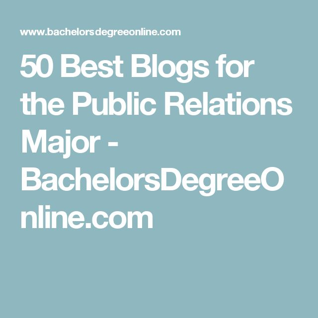 50 Best Blogs for the Public Relations Major - BachelorsDegreeOnline.com