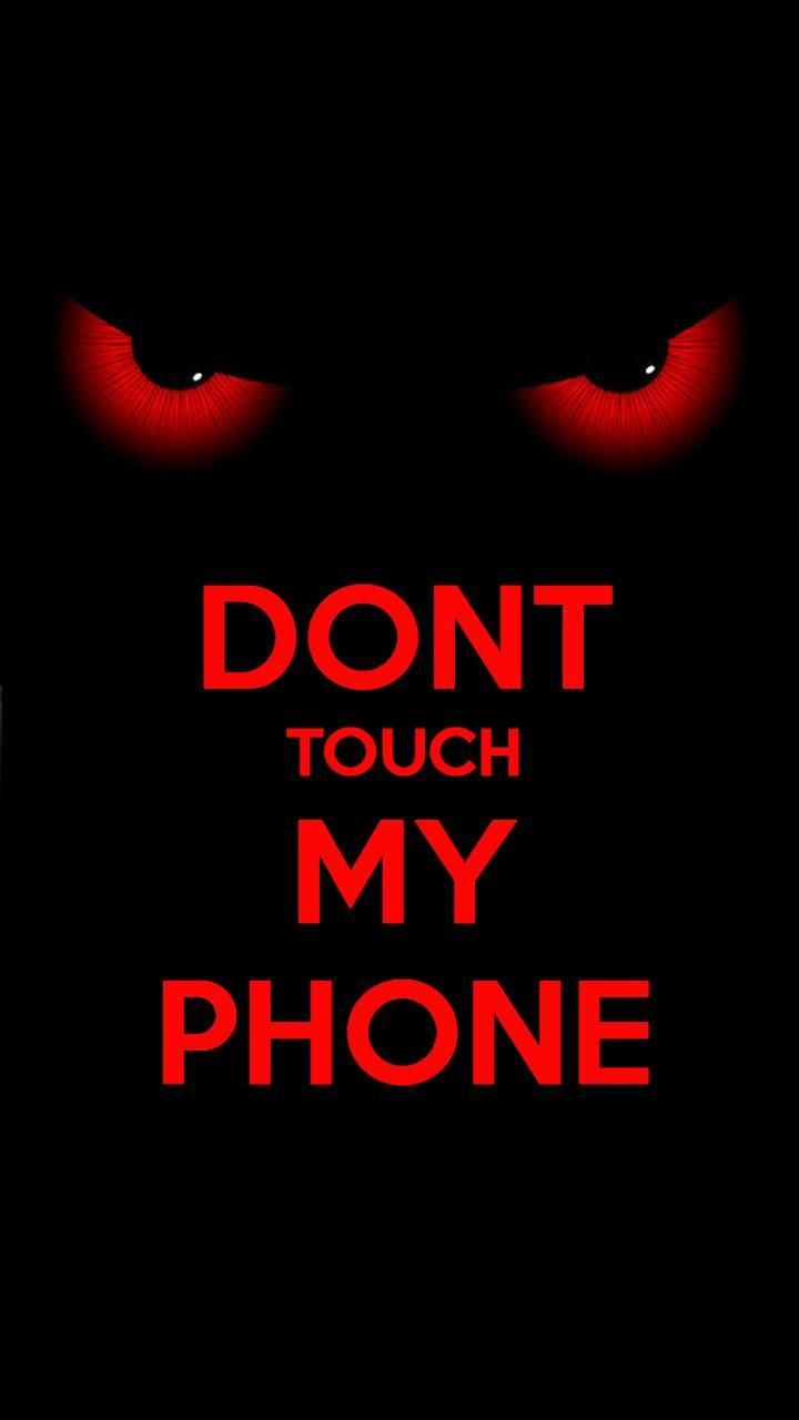 Download Dont Touch My Phone Wallpaper By 4redcyber Now Browse Millions Of Popula Dont Touch My Phone Wallpapers Android Phone Wallpaper Funny Phone Wallpaper