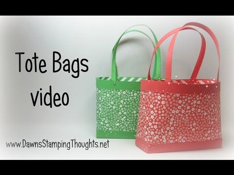 Dawns Stamping Studio: Tote Bags video - http://dawnsstampingthoughts.typepad.com/dawns_stampin_studio/2015/07/tote-bags-video-.html