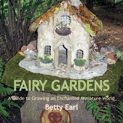 Fairy Gardens - A guide to growing an enchanted miniature world.This colorful book tells how to make and plant fairy gardens including the houses, accessories, and plants. .  by Betty EarlGardens Ideas, Guide To, Fairies Gardens, Fairies House, Faeries, Book, Growing, Betty Earl, Enchanted Miniatures