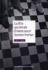 La fille qui rêvait d'embrasser Bonnie Parker Isabelle Gagnon, éditions du remue ménage, roman ADO 14 ans et plus - 112 pages