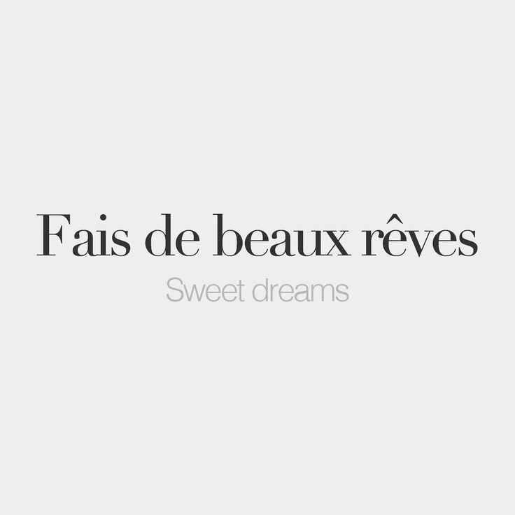 "bonjourfrenchwords: "" Fais de beaux rêves (literally: make beautiful dreams) | Sweet dreams | /fɛ də bo ʁɛv/ """