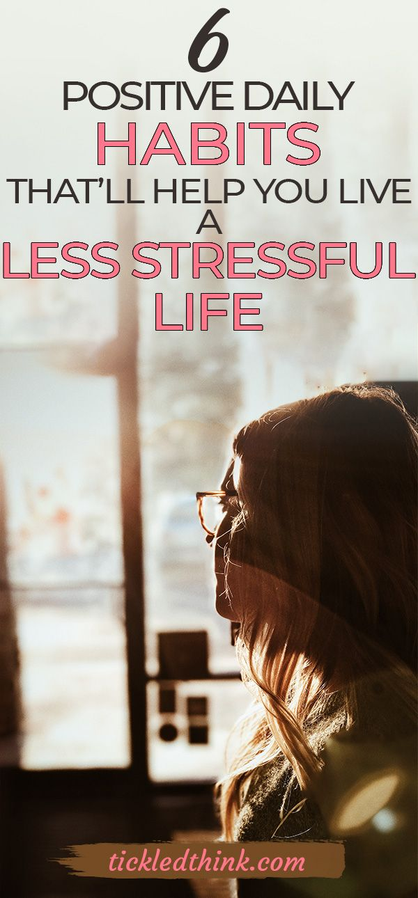 Feeling stressed out all the time? Read on to see 6 daily habits that will help you live a less stressful life. These habits are very effective and it helped me manage stress positively. Check it out! #stress #mentalhealth #stressfree #postivity #happiness