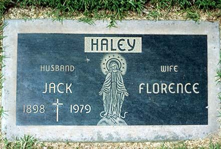 """THE GRAVE OF JACK HALEY  (actor; 'The Tin Man' in """"The Wizard of Oz"""")"""