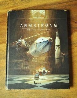 Myšák Armstrong - Dobrodružná cesta na Měsíc a velký krok pro lidstvo