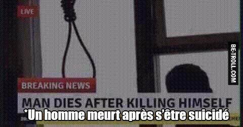 Se suicider tue... - Be-troll - vidéos humour, actualité insolite