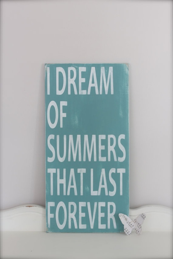 Summer Quote Wall Art Sign I Dream Of Summers That Last Forever by InMind4U, $48.00
